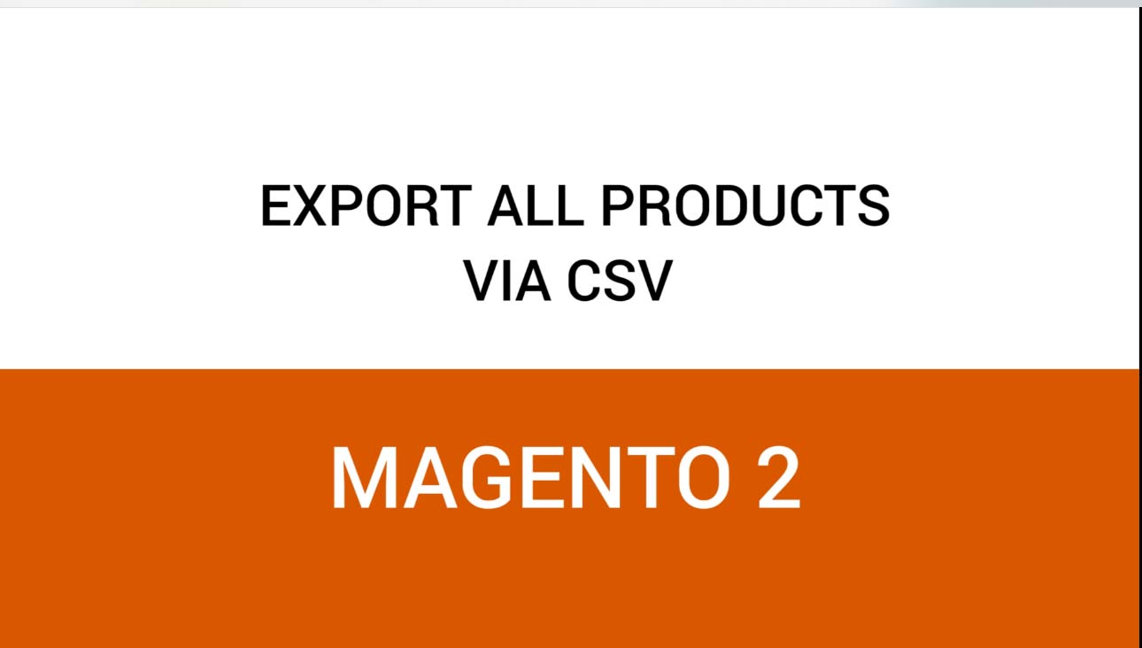 Magento 2 Export All Products Via CSV